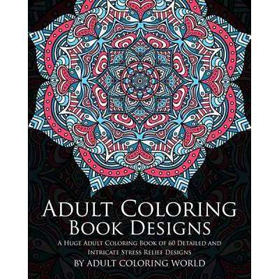 Cover of Adult Coloring Book: Designs - Adult Coloring World - 9781523616121
