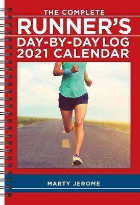Cover of The Complete Runner's Day-By-Day Log 2021 Calendar - Marty Jerome - 9781524857035
