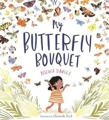 Cover of My Butterfly Bouquet - Nicola Davies - 9781526361318