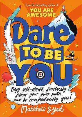 Cover of Dare to Be You - Matthew Syed - 9781526362377