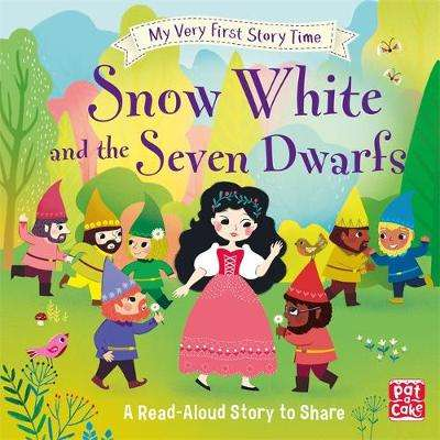 Cover of My Very First Story Time: Snow White and the Seven Dwarfs - Pat-a-Cake - 9781526381415
