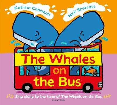 Cover of The Whales on the Bus - Katrina Charman - 9781526603432