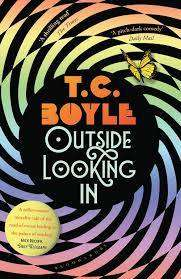 Cover of Outside Looking In - TC Boyle - 9781526604651
