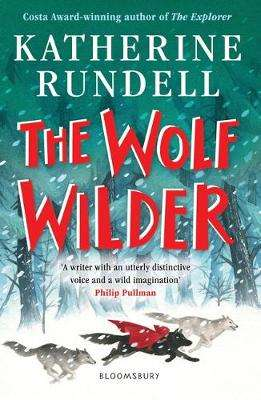 Cover of The Wolf Wilder - Katherine Rundell - 9781526605511
