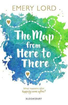 Cover of The Map from Here to There - Emery Lord - 9781526606648
