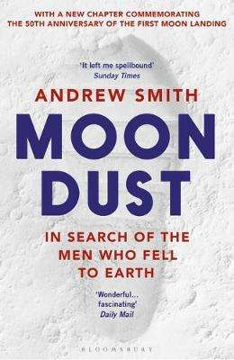 Cover of Moondust: In Search of the Men Who Fell to Earth - Andrew Smith - 9781526611574
