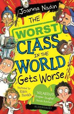 Cover of The Worst Class in the World Gets Worse - Joanna Nadin - 9781526611888