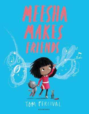 Cover of Meesha Makes Friends: A Big Bright Feelings Book - Tom Percival - 9781526612953
