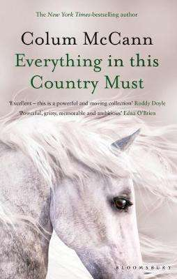 Cover of Everything in this Country Must - Colum McCann - 9781526617255
