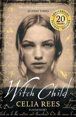 Cover of WITCH CHILD - Celia Rees - 9781526618481