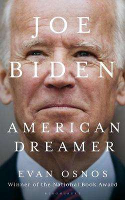 Cover of Joe Biden: American Dreamer - Evan Osnos - 9781526635174