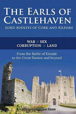 Cover of The Earls Of Castlehaven: Lord Audleys Of Cork And Kildare - Michael Christopher Keane - 9781527230026