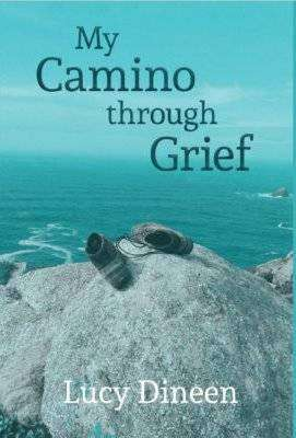 Cover of My Camino Through Grief - Lucy Dineen - 9781527238541