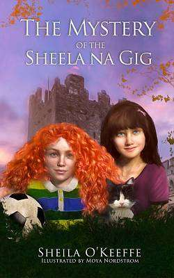 Cover of The Mystery of the Sheela na Gig - Sheila O'Keeffe - 9781527250741