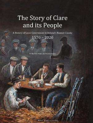 Cover of The Story of Clare and its People - John Treacy - 9781527274990
