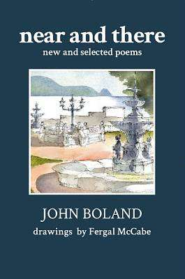 Cover of Near and there : New and Selected Poems - John Boland - 9781527277656