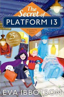 Cover of The Secret of Platform 13: 25th Anniversary Illustrated Edition - Eva Ibbotson - 9781529002454