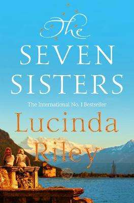 Cover of Seven Sisters 1: The Seven Sisters - Lucinda Riley - 9781529003451