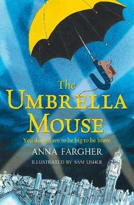 Cover of The Umbrella Mouse - Anna Fargher - 9781529003970