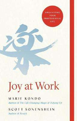 Cover of Joy at Work: The Life-Changing Magic of Organizing Your Working Life - Marie Kondo - 9781529005370