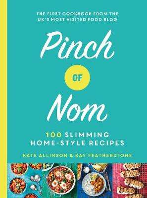 Cover of Pinch of Nom: 100 Slimming, Home-style Recipes - Kay Featherstone - 9781529014068