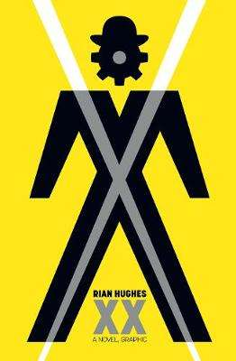Cover of XX: A Novel, Graphic - Rian Hughes - 9781529020571