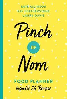 Cover of Pinch of Nom Food Planner: Includes 26 Recipes - Pinch of Nom - 9781529023060