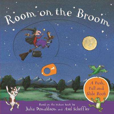 Cover of Room on the Broom: A Push, Pull and Slide Book - Julia Donaldson - 9781529023862