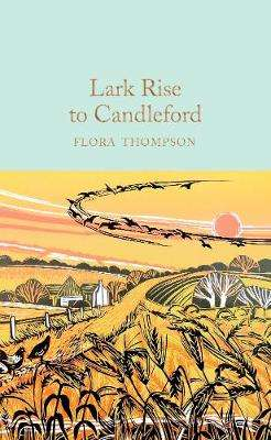 Cover of Lark Rise to Candleford - Flora Thompson - 9781529024050