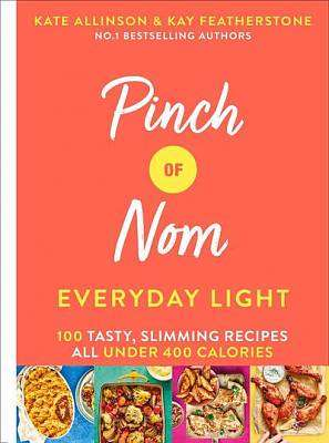 Cover of Pinch of Nom: Everyday Light - Pinch of Nom - 9781529026405