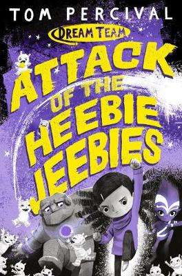 Cover of Attack of the Heebie Jeebies - Tom Percival - 9781529029154