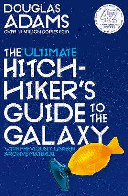 Cover of The Ultimate Hitchhiker's Guide to the Galaxy: 42nd Anniversary Edition - Douglas Adams - 9781529034578