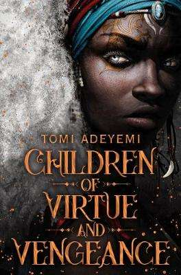 Cover of Children of Virtue and Vengeance - Tomi Adeyemi - 9781529035032