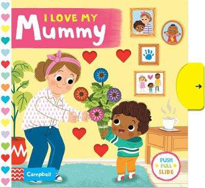 Cover of I Love My Mummy - Campbell Books - 9781529052244