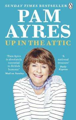 Cover of Up in the Attic - Pam Ayres - 9781529104943