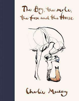Cover of The Boy, The Mole, The Fox and The Horse - Charlie Mackesy - 9781529105100