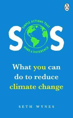 Cover of SOS: What you can do to reduce climate change - simple actions that make a diffe - Seth Wynes - 9781529105896