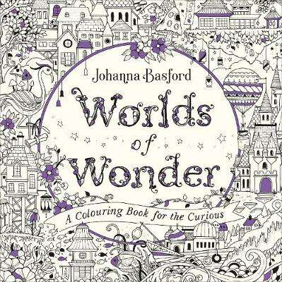 Cover of Worlds of Wonder: A Colouring Book for the Curious - Johanna Basford - 9781529107395