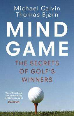 Cover of Mind Game: The Secrets of Golf's Winners - Michael Calvin - 9781529110586