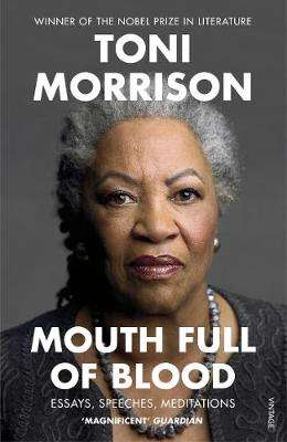Cover of Mouth Full of Blood: Essays, Speeches, Meditations - Toni Morrison - 9781529110883