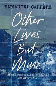 Cover of Other Lives But Mine - Emmanuel Carrere - 9781529111224