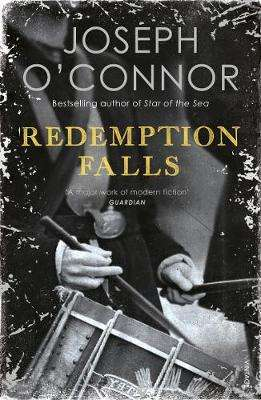 Cover of Redemption Falls - Joseph O'Connor - 9781529112610