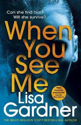 Cover of When You See Me - Lisa Gardner - 9781529124392