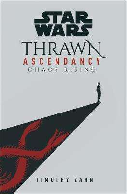 Cover of Star Wars: Thrawn Ascendancy: (Book 1: Chaos Rising) - Timothy Zahn - 9781529124590
