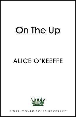 Cover of On The Up - Alice O'Keeffe - 9781529303353