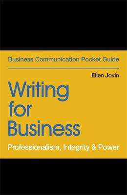 Cover of Writing for Business: Professionalism, Integrity & Power - Ellen Jovin - 9781529303452