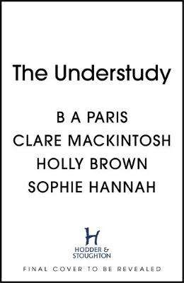 Cover of The Understudy - B A Paris - 9781529303926