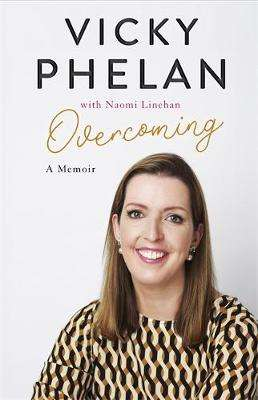 Cover of Overcoming: A Memoir - Vicky Phelan - 9781529318708