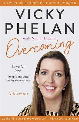 Cover of Overcoming: A Memoir - Vicky Phelan - 9781529318715