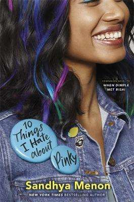 Cover of 10 Things I Hate About Pinky - Sandhya Menon - 9781529325379